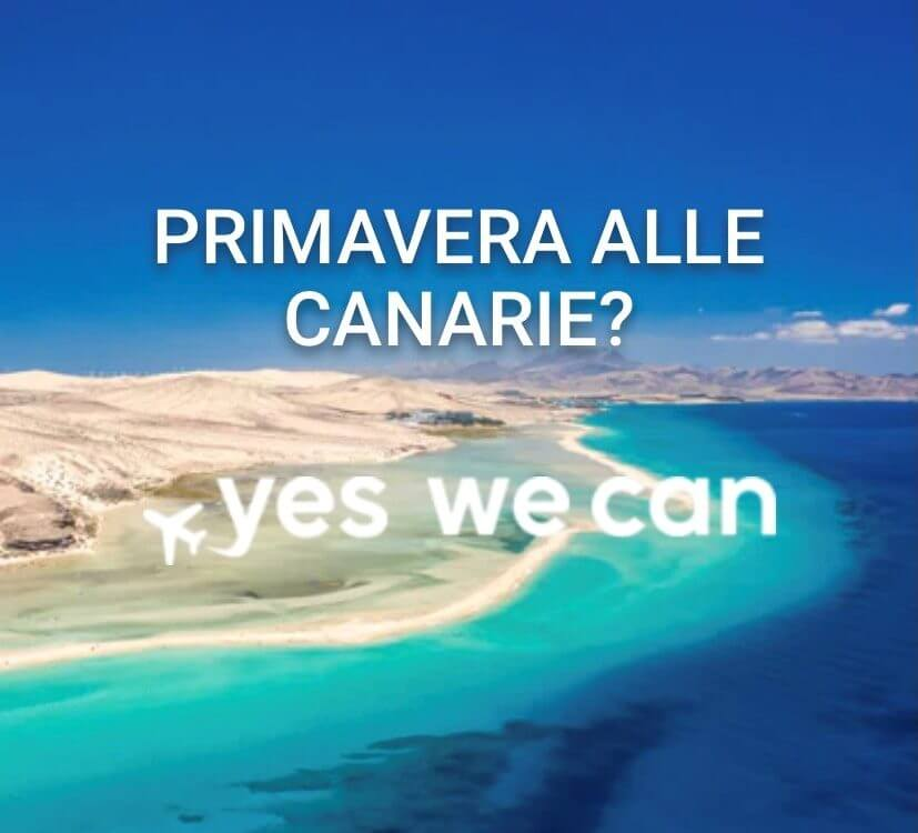 YES WE CAN - Pacchetto Canarie dal 27 marzo 2021
